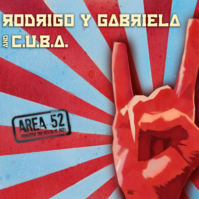 Area 52: Rodrigo y Gabriela's first recorded collaboration
