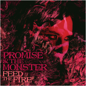 Promise and the Monster Feed the Fire Album Cover